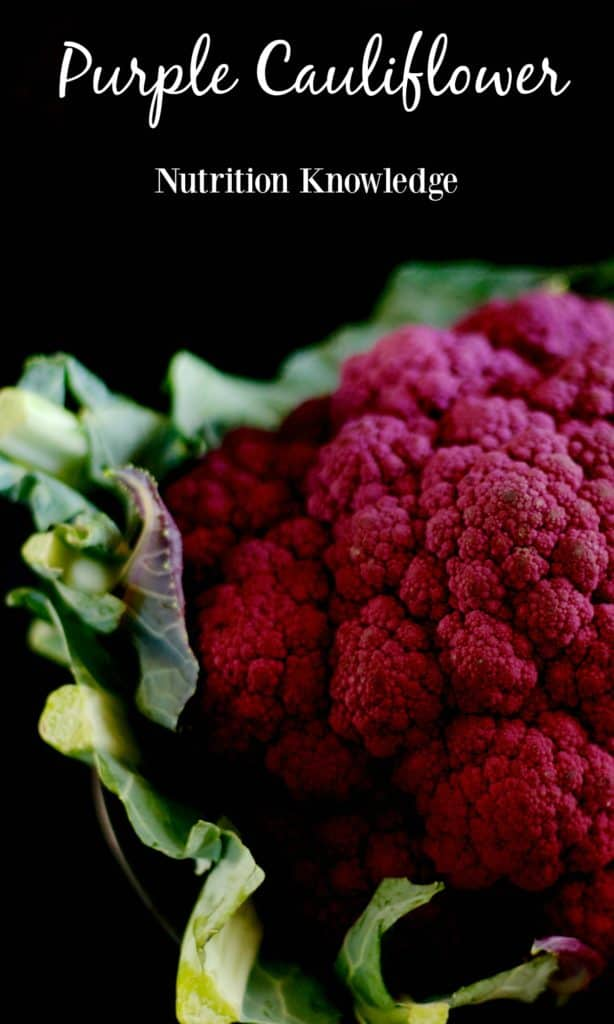 purple cauliflower - nutrition and health benefits of this beautiful vegetable / The Domestic Dietitian