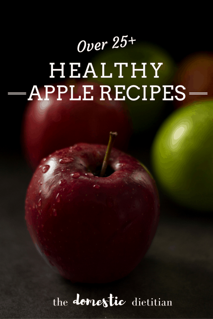 an apple a day roundup of over 25 healthy apple recipes / The Domestic Dietitian