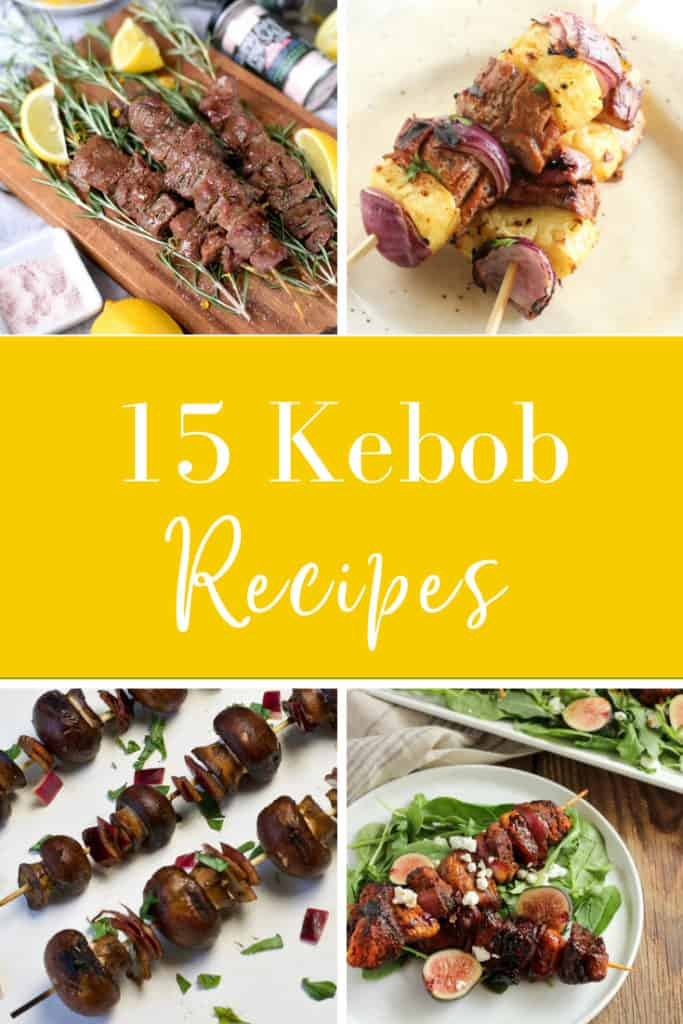 15 kebob recipe perfect for any summer cookout